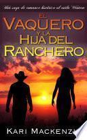 El vaquero y la hija del ranchero (Una saga de romance histórico al estilo Western. Parte 1)