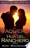 El vaquero y la hija del ranchero (Una saga de romance histórico al estilo Western. Parte 3)