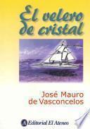 El velero de cristal / The Crystal Sailboat