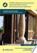Elaboración de productos finales de piedra natural: técnicas y procesos operativos. IEXD0108