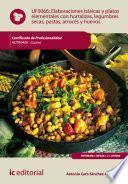 Elaboraciones básicas y platos elementales con hortalizas, legumbres secas, pastas, arroces y huevos. HOTR0408