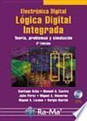 Electrónica Digital: Lógica Digital Integrada. Teoría, problemas y simulación. 2a Edición