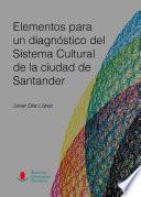 Elementos para un diagnóstico del sistema cultural de la ciudad de Santander