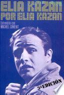 Elia Kazan por Elia Kazan