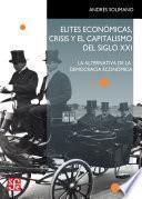Elites económicas, crisis y el capitalismo del siglo XXI