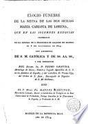 Elogio funebre de la Reyna... Da. María Carlota de Lorena que... en la Iglesia de S. Fco el Grande de Madrid el 8 de Nov. de 1814... dixo Fr. Manuel Martinez...