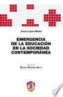 Emergencia de la educación en la sociedad contemporánea