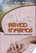 En tiempos de servicio a los enfermos Hamma, Robert M. 1a. ed.