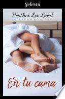 En tu cama (Algo más que magia 3)