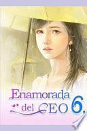 Enamorada del CEO 6: Tú Eres Mi Destino