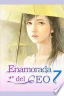 Enamorada del CEO 7: ¿me Perdonarás?