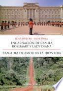 Encarnación de Camila Rosemary y Lady Diana | Tragedia de Amor en la Frontera