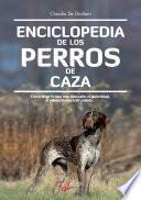 Enciclopedia de los perros de caza