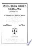 Enciclopedia judaica castellana ... El peublo Judio en el pasado y el presente, su historia--su religion--sus costumbres--su literatura--su arte--sus hombres--su situacion en el mundo