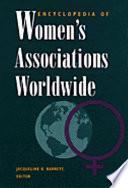 Encyclopedia of Women's Associations Worldwide