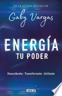 Energía: Tu PoderCómo Percibirla, Transformarla y Manifestarla