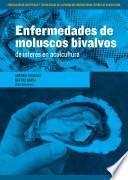 ENFERMEDADES DE MOLUSCOS BIVALVOS DE INTERES EN ACUICULTURA