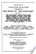 English-Spanish Comprehensive Technical Dictionary of Aircraft, Automobile, Electricity, Radio, Television ... Petroleum, Steel Products