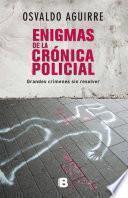 Enigmas de la crónica policial