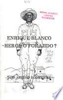 Enrique Blanco, héroe o forajido?