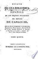 Ensayo de una biblioteca española de los mejores escritores del reynado de Carlos III, 5