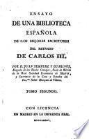 Ensayo De Una Biblioteca Española De Los Mejores Escritores Del Reynado De Carlos III.