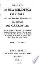 Ensayo De Una Biblioteca Espanola De Los Mejores Escritores Del Reynado De Carlos III