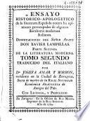Ensayo historico-apologetico de la literatura española contra las opiniones preocupadas de algunos escritores modernos italianos
