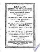 Ensayo historico-apologetico de la literatura española contra los opiniones preocupadas de algunos escritores modernos italianos: Literatura moderna