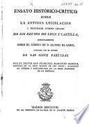 Ensayo histórico-crítico sobre la antigua legislación y principales cuerpos legales de los Reynos de León y Castilla, especialmente sobre el Código de D. Alonso el Sabio, conocido con el nombre de las Siete Partidas. MS. notes