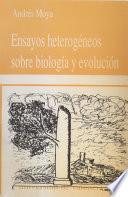 Ensayos heterogéneos sobre biología y evolución