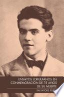 ENSAYOS LORQUIANOS EN CONMEMORACIÓN DE 75 AÑOS DE SU MUERTE