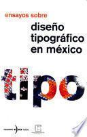 Ensayos sobre diseño tipográfico en México