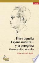 Entre aquella España nuestra? y la peregrina, 2a ed.