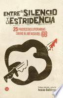 Entre el silencio y la estridencia. 25 protestas literarias sobre el México del 68