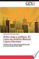 Entre mito y política. El caso de Andrés Manuel López Obrador