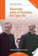 Entrevista sobre el Fundador del Opus Dei