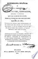 Epidemiología española o Historia cronológica de las pestes, contagios, epidemias y epizootias que han acaecido en España desde la venida de las cartagineses hasta el año 1801