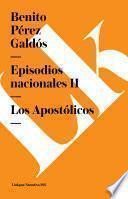 Episodios nacionales II. Los Apostólicos