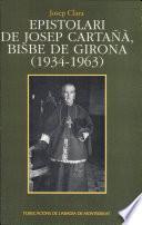 Epistolari de Josep Cartañà, bisbe de Girona (1934-1963)
