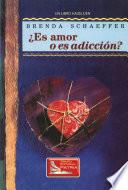 ¿Es Amor o Es Addición (Is It Love or Is It Addiction)