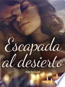 Escapada al desierto - Un Novela Corta Erótica