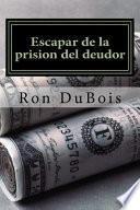 Escapar de la prision del deudor