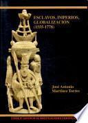 Esclavos, imperios, globalización (1555-1778)