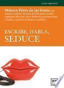Escribe, habla, seduce