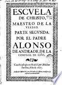 Escuela de Christo, maestro de la verdad
