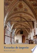 Escuelas de imperio.La formación de una elite en los Colegios Mayores (siglos XVI-XVII)