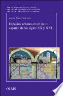 Espacios urbanos en el teatro español de los siglos XX y XXI
