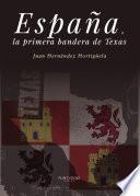 España, la primera bandera de Texas
