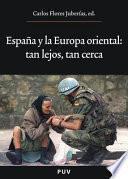 España y la Europa oriental: tan lejos, tan cerca